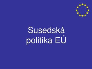 Susedsk á politika EÚ