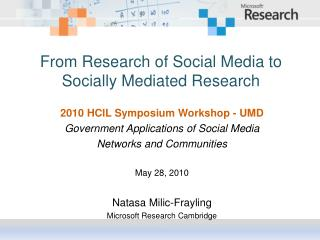 From Research of Social Media to Socially Mediated Research