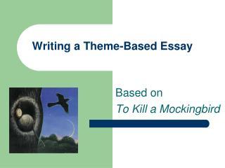 Writing a Theme-Based Essay