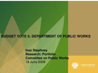 BUDGET VOTE 5: DEPARTMENT OF PUBLIC WORKS