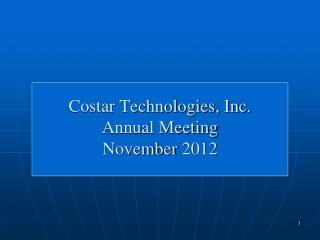 Costar Technologies, Inc. Annual Meeting November 2012