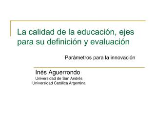 La calidad de la educación, ejes para su definición y evaluación