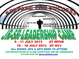 9 � 11 JULY 2013        AT  WFHS 16 � 18 JULY 2013   AT HVJ ALL RISING JR�S & SR�S NEED TO ATTEND