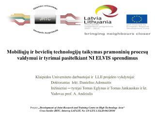 Klaipėdos Universiteto darbuotojai ir  LLII projekto vykdytojai: