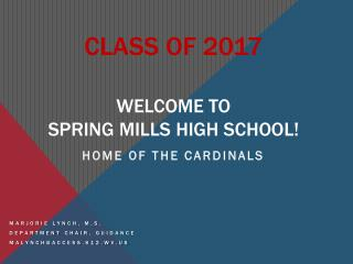 CLASS OF 2017 WELCOME TO  Spring Mills High School!