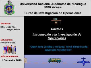 Universidad  Nacional Autónoma de Nicaragua UNAN-Managua Curso de Investigación de Operaciones