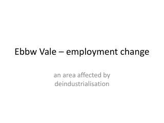 Ebbw Vale – employment change