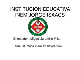 INSTITUCION EDUCATIVA INEM JORGE ISAACS