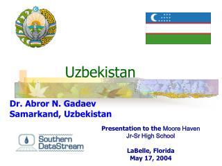Uzbekistan Dr. Abror N. Gadaev Samarkand, Uzbekistan