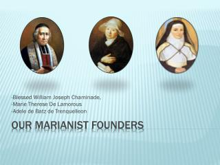Our  Marianist  Founders