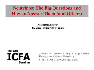 Neutrinos: The Big Questions and  How to Answer Them (and Others)