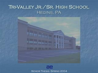 Tri-Valley Jr./Sr. High School Hegins, PA