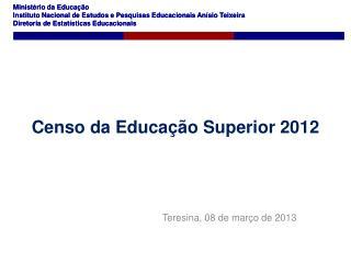 Censo da Educação Superior 2012