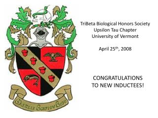 TriBeta Biological Honors Society Upsilon Tau Chapter University of Vermont April 25 th , 2008