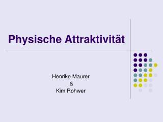 Physische Attraktivit t