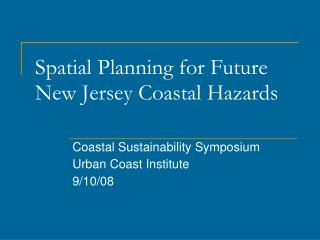 Spatial Planning for Future New Jersey Coastal Hazards