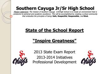 State of the School Report �Inspire Greatness� 2013 State Exam Report