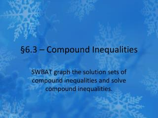 �6.3 � Compound Inequalities