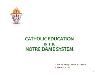CATHOLIC EDUCATION IN THE NOTRE DAME SYSTEM