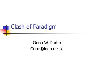 Clash of Paradigm