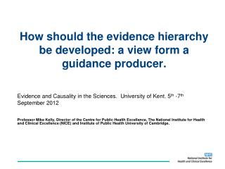 How should the evidence hierarchy be developed: a view form a guidance producer.