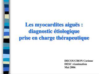Les myocardites aiguës :  diagnostic étiologique  prise en charge thérapeutique