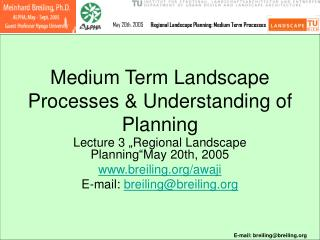 Medium Term Landscape Processes & Understanding of Planning