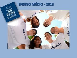 ENSINO MÉDIO - 2013