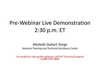 Pre-Webinar Live Demonstration 2:30 p.m. ET