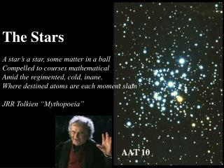 The Stars A star's a star, some matter in a ball Compelled to courses mathematical