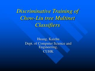 Discriminative Training of Chow-Liu tree Multinet  Classifiers