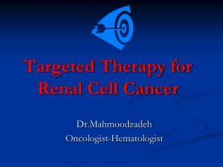 Targeted Therapy for Renal Cell Cancer