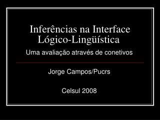Inferências na Interface Lógico-Lingüística