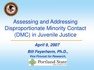 Assessing and Addressing Disproportionate Minority Contact (DMC) in Juvenile Justice