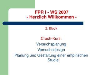 FPR I - WS 2007 - Herzlich Willkommen -
