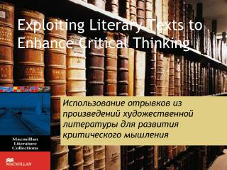 Exploiting Literary Texts to Enhance Critical Thinking