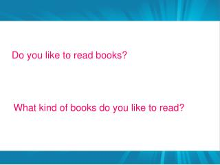 Do you like to read books?