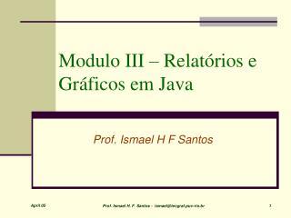 Modulo III – Relatórios e Gráficos em Java