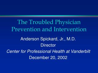 The Troubled Physician Prevention and Intervention