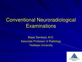 Conventional Neuroradiological Examinations