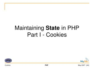 Maintaining  State  in PHP Part I - Cookies