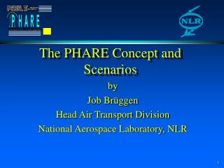 The PHARE Concept and Scenarios
