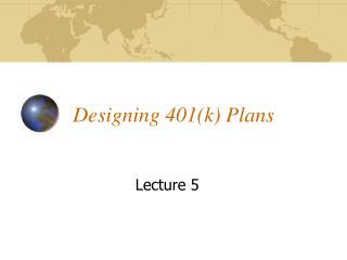 Designing 401(k) Plans