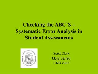 Checking the ABC'S –  Systematic Error Analysis in Student Assessments