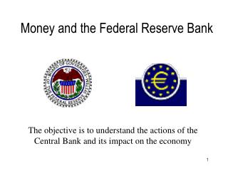 Money and the Federal Reserve Bank