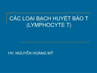 C�C LO?I B?CH HUY?T B�O T  (LYMPHOCYTE T)