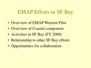 EMAP Efforts in SF Bay