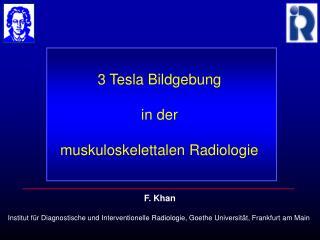 3 Tesla Bildgebung  in der  muskuloskelettalen Radiologie