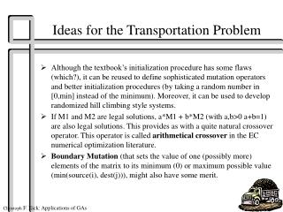 Ideas for the Transportation Problem