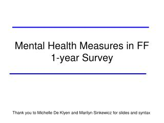 Mental Health Measures in FF 1-year Survey